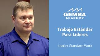 Trabajo Estándar para Líderes (Leader Standard Work)